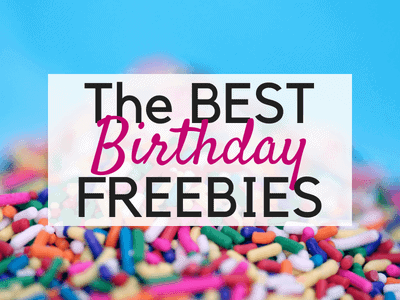100 of the Best Birthday Freebies