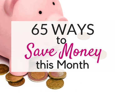 65 Ways to Save Money This Month!