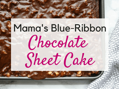 Mama's Blue Ribbon Chocolate Sheet Cake