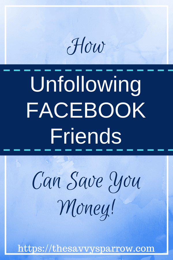 Unfollow Friends on Social Media to save money!