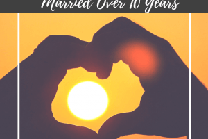 The Best Marriage Tips Ever from Couples who have been married over 10 years