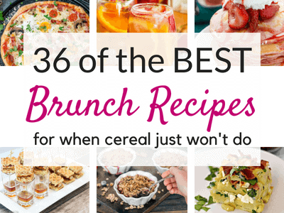36 Best Brunch Recipes for when Cereal Just Won't Do