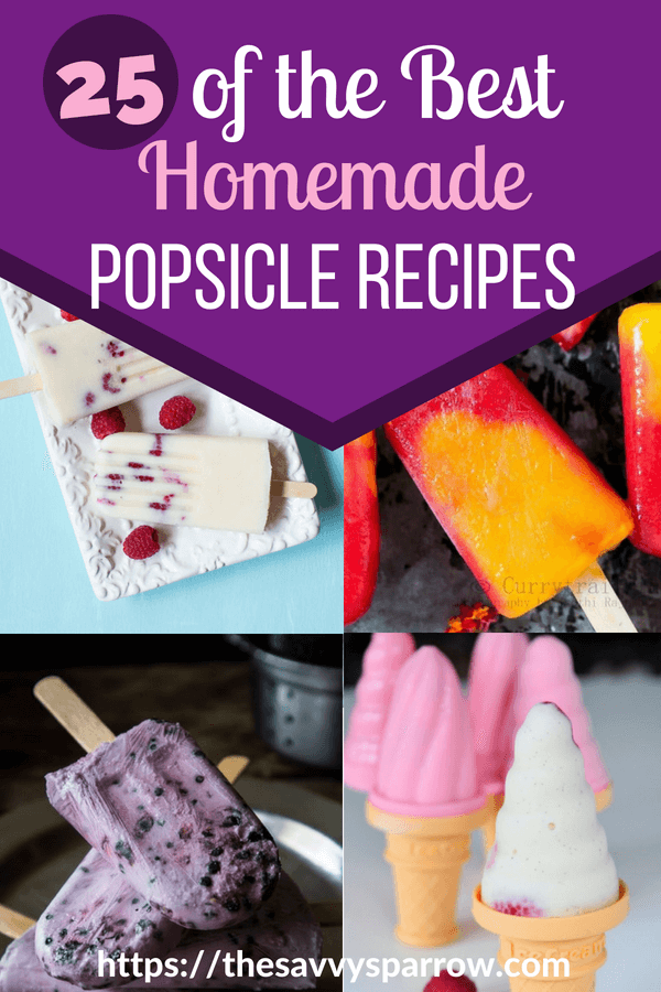25 of the Best Homemade Popsicle Recipes to keep you cool this summer!
