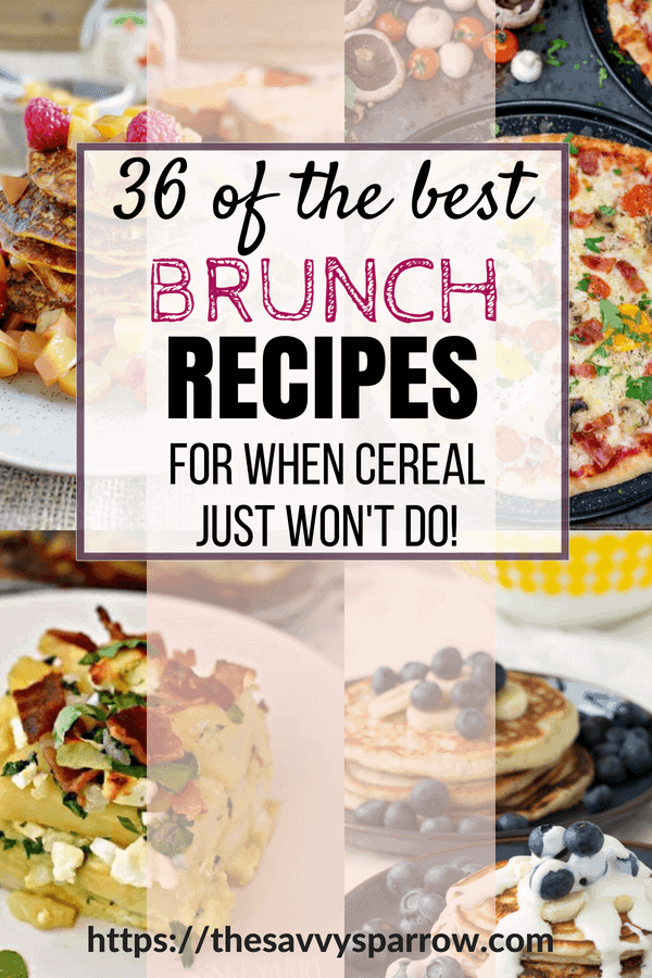 36 Amazing Brunch Recipe Ideas!