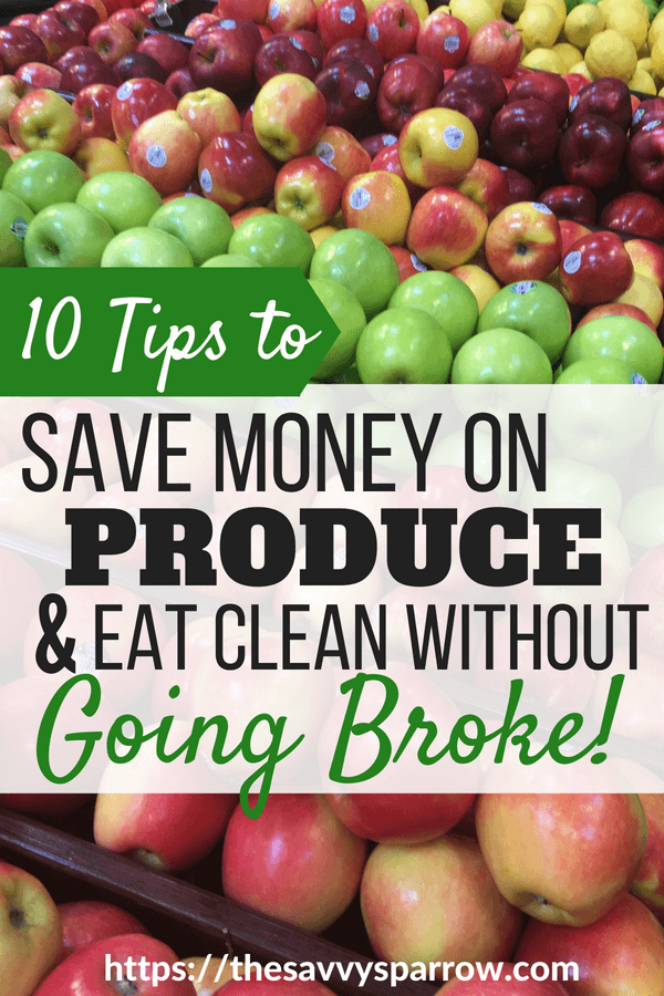 10 Tips to Eat Clean on a Budget and save on produce!