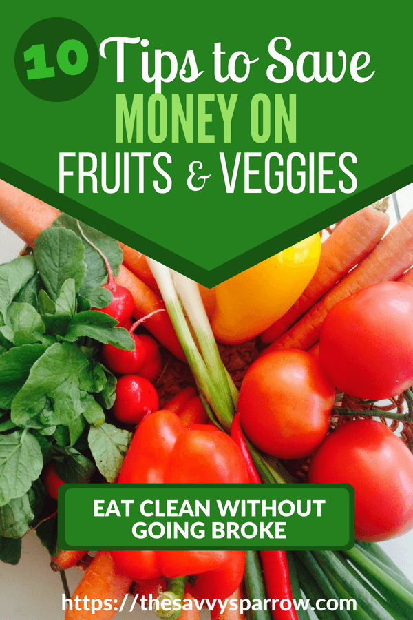 10 Tips to save money on produce and eat clean on a budget!