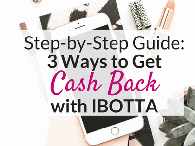 Ibotta:  3 Ways to Earn Cash Back on Groceries and More!