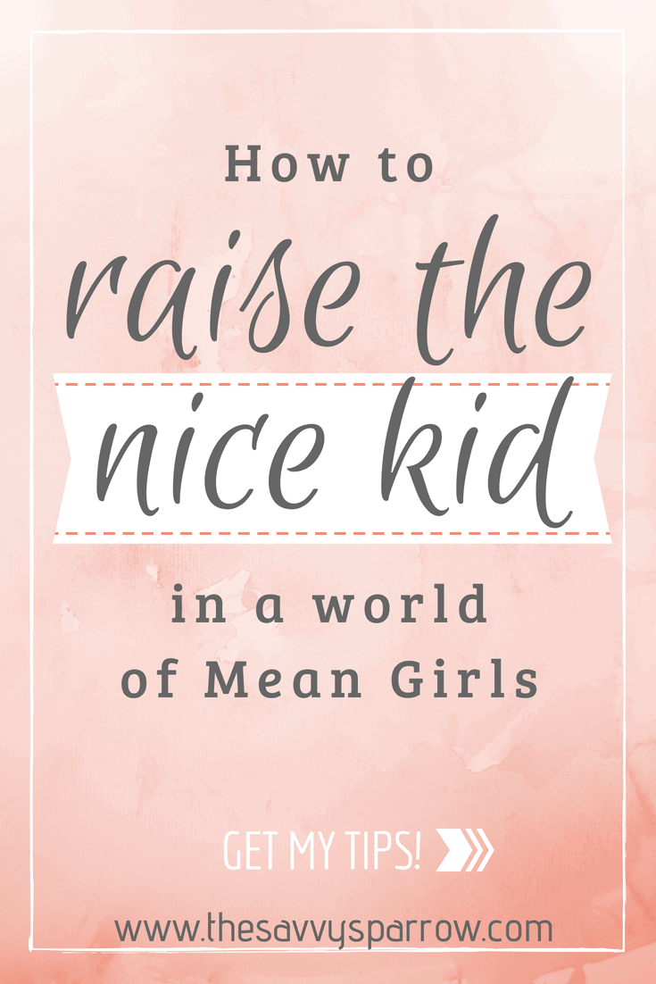 """text on a peach background that says """"how to raise the nice kid in a world of mean girls"""""""