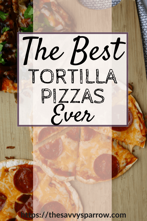 The best tortilla pizzas ever!