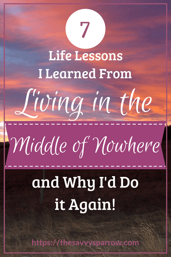 7 Life Lessons from Living in the Middle of Nowhere