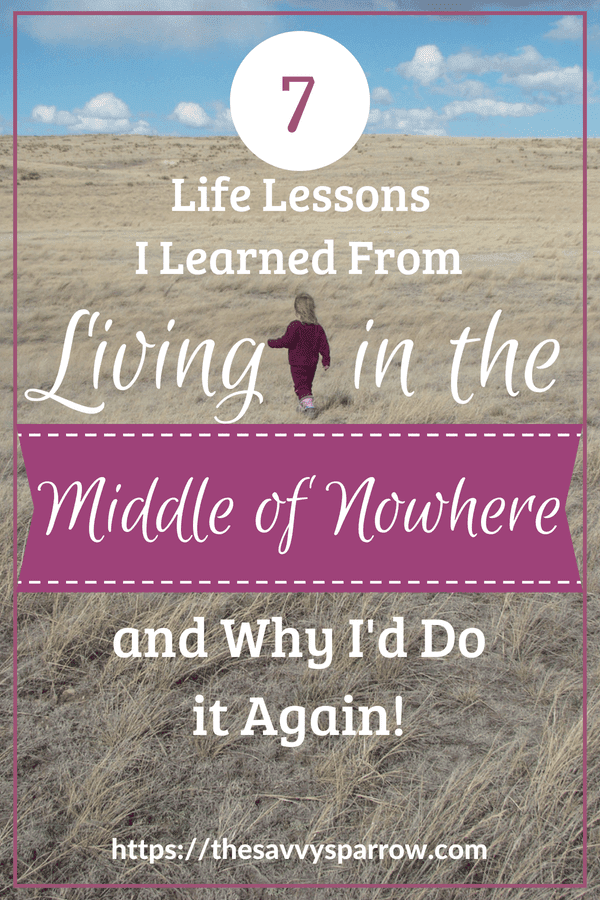 7 Life Lessons I learned from living in the middle of nowhere