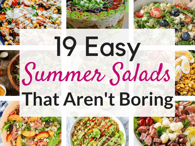 19 Delicious and Easy Summer Salad Recipes that Aren't Boring
