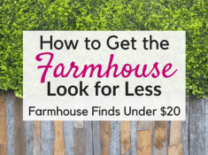 Get Farmhouse on a Budget!