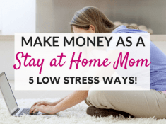 Ways to make money as a stay at home Mom!