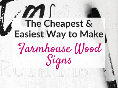 Cheap and Easy DIY Farmhouse Wood Signs – A Step-by-Step DIY Tutorial!