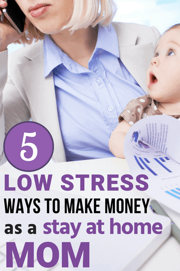 Low stress ways to make money as a stay at home Mom!