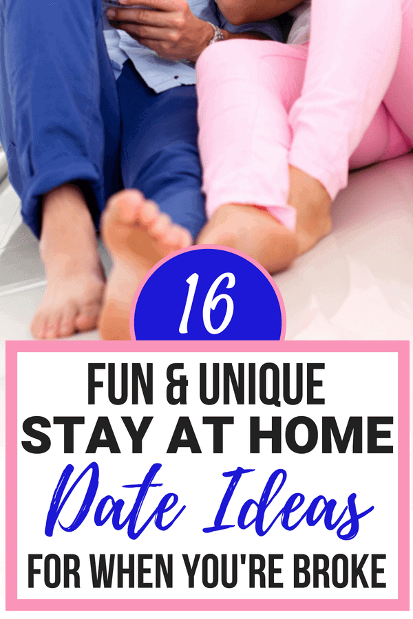 Unique Stay at Home Date Ideas for when you're broke!
