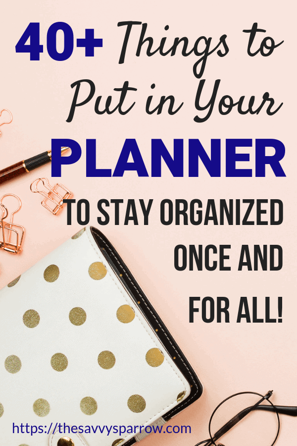 Need planner tips for things to keep track of in your planner to stay organized?