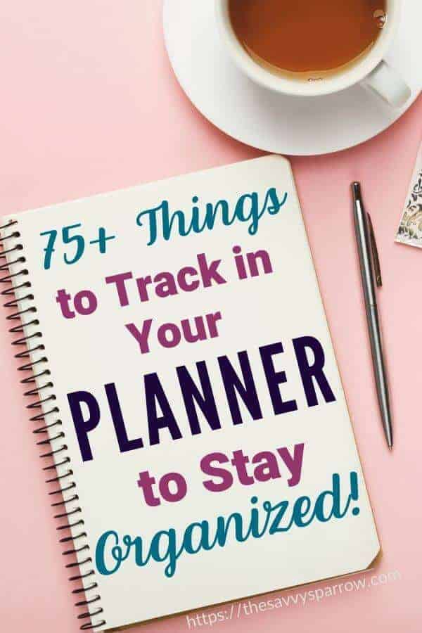 "promotional graphic with a notebook and text overlay that says ""75+ Things to Track in Your Planner to Stay Organized"""