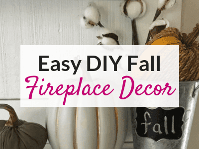 Easy DIY Fall Fireplace Decor – On a Budget!