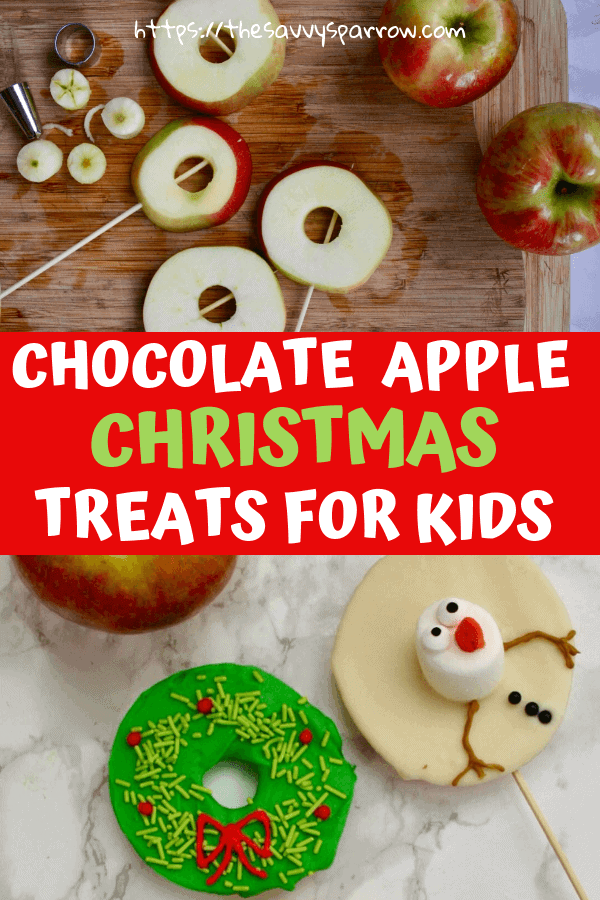 Chocolate Apple Christmas Snacks For Kids 4 1 The Savvy Sparrow