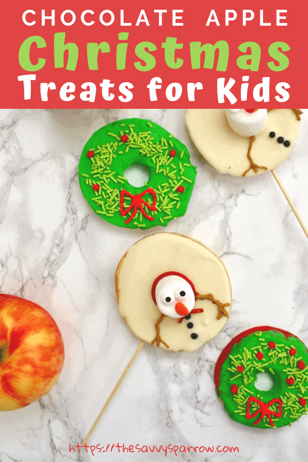 Chocolate Apple Christmas Snacks For Kids 5 1 The Savvy Sparrow