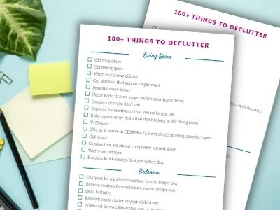 100 Things to Declutter Now – Printable List of Stuff to Get Rid Of!
