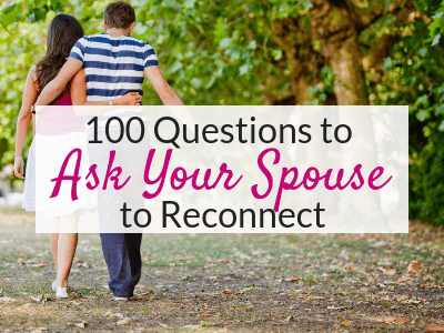 "100 Questions to Ask Your Spouse Besides ""How was your day?"""