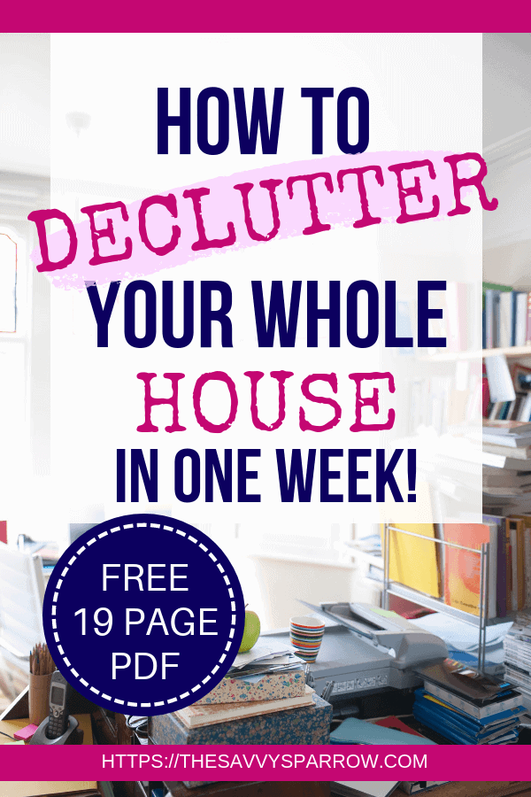 "cluttered house with text overlay ""how to declutter your whole house in one week"""