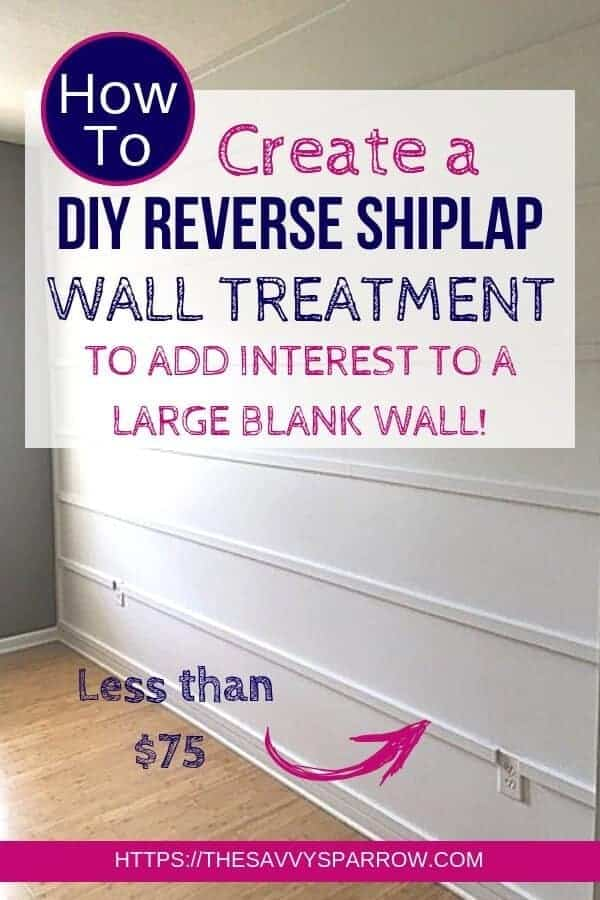 Want an easy DIY wall treatment idea to decorate a large blank wall on a budget? Try a DIY reverse shiplap wall! Find out how to make this reverse shiplap wall treatment for under $75!