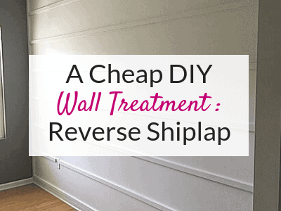 DIY Reverse Shiplap Wall for Under $75