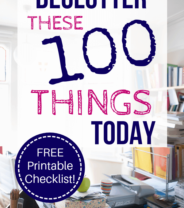 cluttered kitchen with text overlay declutter these 100 things today