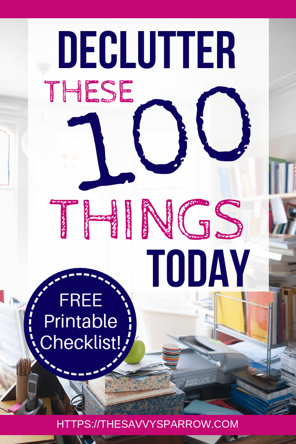 """cluttered kitchen with text overlay that says """"declutter these 100 things today"""""""
