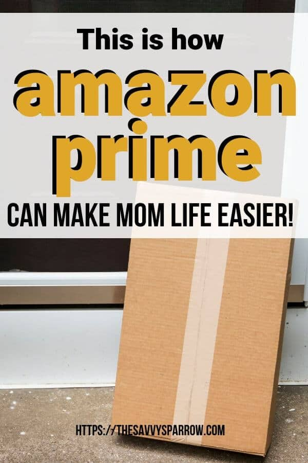 Amazon Prime benefits for busy Moms!
