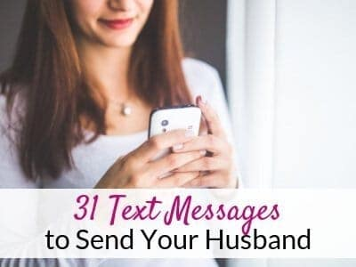 31 Awesome Texts to Send Your Husband to Make His Day!