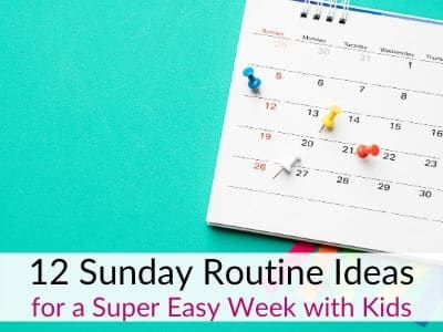 Sunday Routine Ideas for an Easy Week with Kids