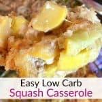 Low carb squash casserole