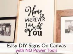 Easy DIY signs on canvas!