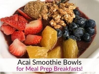 Acai smoothie bowls for meal prep breakfast ideas!