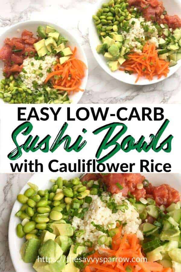Easy Low Carb Sushi Bowls with Cauliflower RIce!