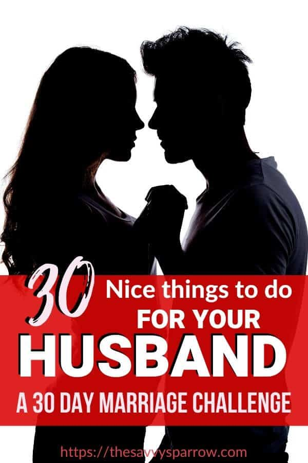 Nice things to do for your husband - A Free 30 Day Marriage Challenge!