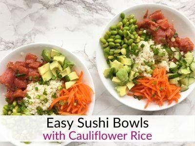 Sushi bowls with cauliflower rice