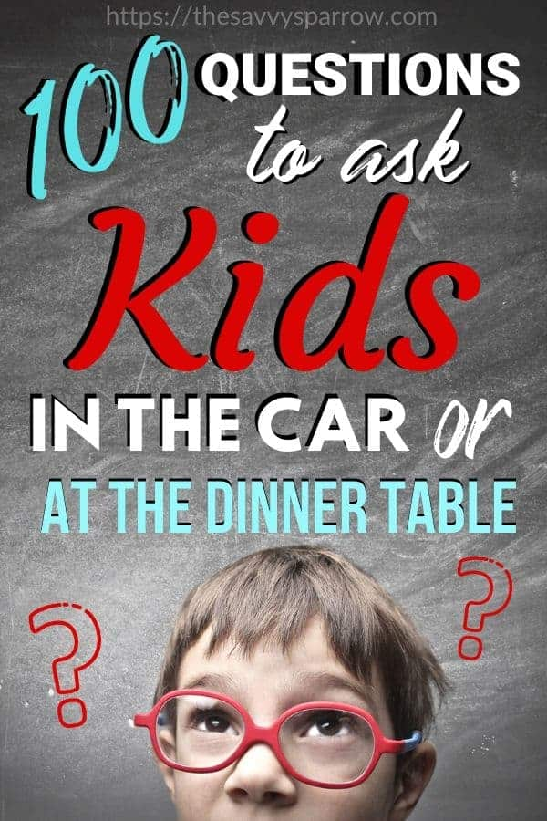 Questions to ask kids - Conversation starters!