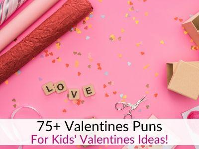 75+ Valentines Puns for Valentine Card Ideas!