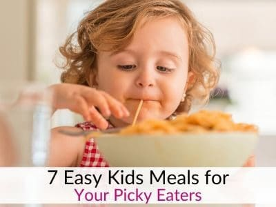 Easy kids meals for picky eaters!