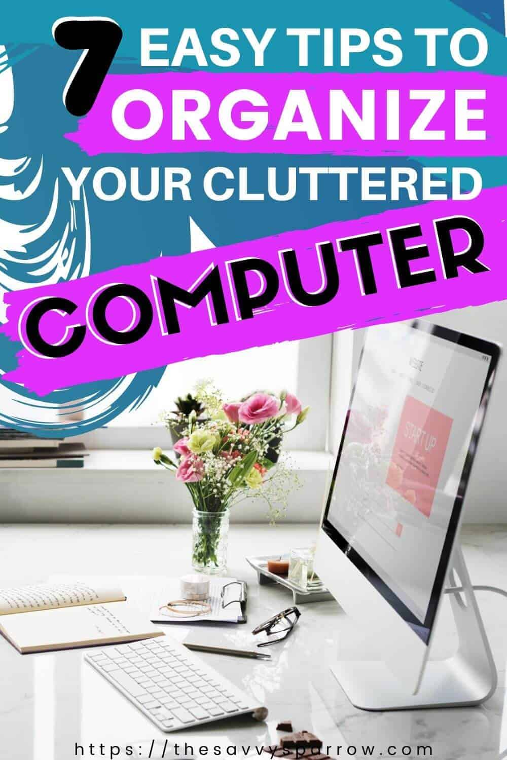 How to organize computer files - Computer Clutter!