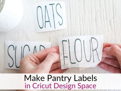 How to Create Farmhouse Pantry Labels in Design Space