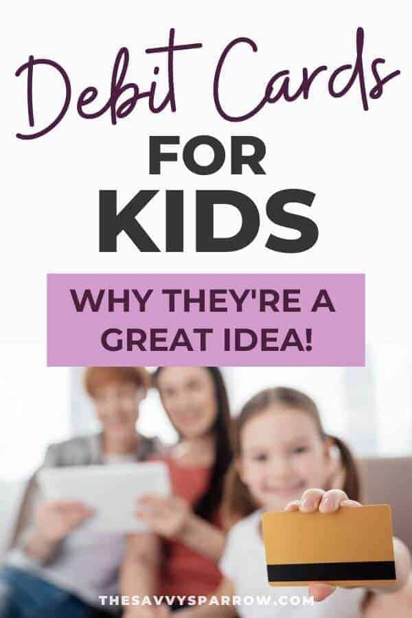"young girl holding debit card with words ""Debit Cards for Kids:  Why they're a great idea"""