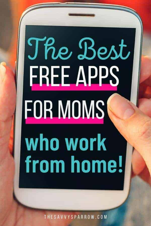 "black phone screen with the words ""The Best Free Apps for Moms who work from home"" on top"