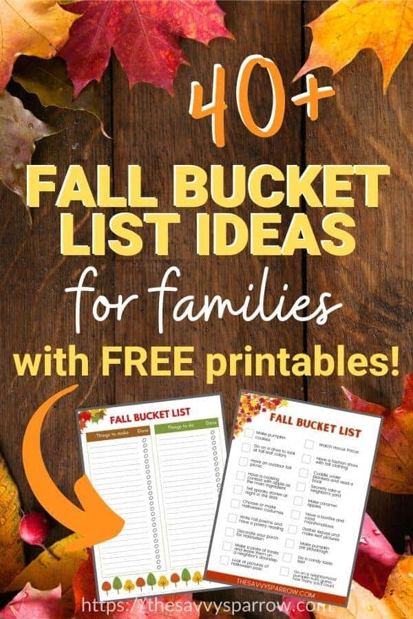 graphic that says 40 fall bucket list ideas for families with free printables